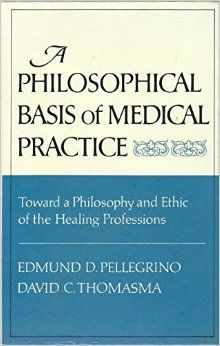 A philosophical basis of medical practice