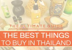 The Best Things to Buy in Thailand: The Ultimate Guide