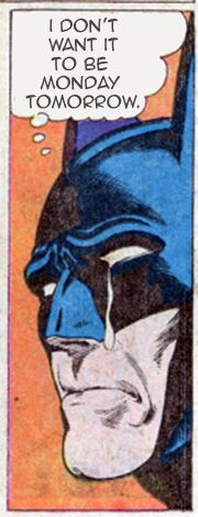 Even Batman hates Mondays