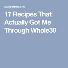 17 Recipes That Actually Got Me Through Whole30