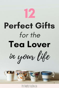 12 Unique Gifts for Tea Lovers #tea #beverage #gift