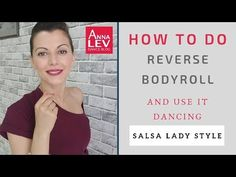 HOW TO do reverse bodyroll in salsa by Anna LEV - YouTube How To Do Dance, Salsa Dancing, Dance Moves, Anna, Teaching, Youtube, Blog, Blogging, Education