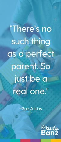 """There's no such thing as a perfect parent. So be a real one."""" A great parenting quote to remind yourself of when you've had a trying day with the kiddos to remind yourself to always stay positive! We love this positive and real parenting quotes for moms a"""