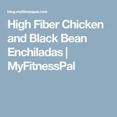High Fiber Chicken and Black Bean Enchiladas | MyFitnessPal