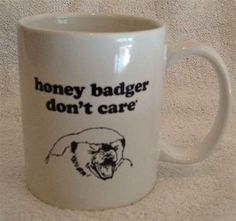 Honey Badger!