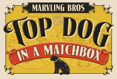 Top Dog In A Matchbox - Harks back to all the vintage matchbox labels with quirky canine illustrations