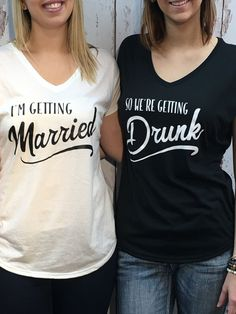 I'm Getting Married - So We're Getting Drunk - Bulk Bridal Party Shirts - Our most popular shirts are now available in v-neck.  Great for you and your crew for your bachelorette party