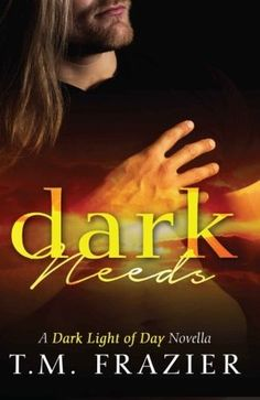 After reading, The Dark Light of Day, Dark Needs was a must for me! More Jake and told from Jake's POV.This is a companion novella. You should read The. I Love Books, Good Books, My Books, Novels To Read, Books To Read, Thing 1, Book Boyfriends, Book Reader, Free Kindle Books