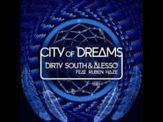 Dirty South & Alesso - City Of Dreams feat. Ruben Haze (Original Mix)