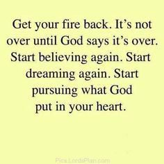 It's not over until God says it's over.