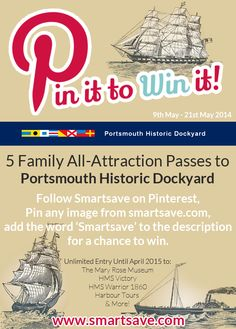 A Pin it to Win it Contest - Win a family all attraction pass to Portsmouth Historic Dockyard. If you win, you'll have unlimited entry to all their attractions until April 2015! http://www.smartsave.com/blog/news/pin-it-to-win-it-5-family-all-attraction-passes-to-portsmouth-historic-dockyard-up-for-grabs