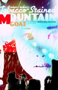 TOBACCO-STAINED MOUNTAIN GOAT #1 Preview: Not Your Usual Sci-Fi!