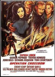Operation Crossbow (1965) starring Sophia Loren, George Peppard, Tom Courtenay, Jeremy Kemp, Anthony Quayle, John Mills, Richard Todd, Trevor Howard, Richard Johnson, Lilli Palmer and Sylvia Syms.