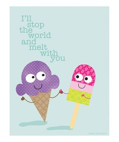 Okay this made me crack up. Love that song. :: 'I'll Stop the World and Melt with You' Print