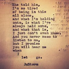 i think brett knows im letting go. im done with being the only one making efforts Poem Quotes, Quotes For Him, True Quotes, Quotes To Live By, Being Let Down Quotes, Letting Go Of Love Quotes, Letting Go Of Him, Jm Storm Quotes, Word Porn