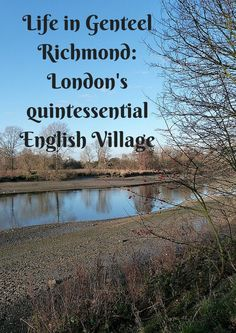 Life in Genteel Richmond_ London's quintessential English Village via The World on my Necklace