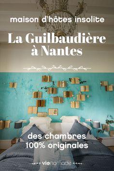 Dormir à Nantes: La Guilbaudière, maison d'hôtes insolite - Voyage en France