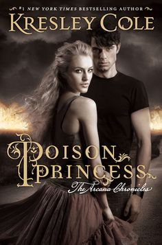 ❤ Coffee, Books & Lipgloss ❤: Poison Princess (The Arcana Chronicles #1) by Kresley Cole
