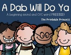 A Dab Will Do Ya {A Beginning Sound & CVC Short Vowel Word}  FREEBIE!!   So cute!