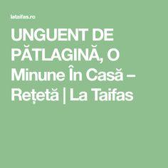 UNGUENT DE PĂTLAGINĂ, O Minune În Casă – Rețetă | La Taifas