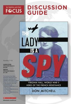 Discussion questions and extension activities to pair with The Lady is a Spy: Virginia Hall, World War II Hero of the French Resistance by Don Mitchell! Reading Resources, Teacher Resources, French Resistance, Classroom Tools, Biography, Nonfiction, Spy, True Stories, American History