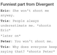 ~Divergent~ ~Insurgent~ ~Allegiant~ actually laughed at that part in the books ☺️ Divergent Memes, Divergent Hunger Games, Divergent Fandom, Divergent Trilogy, Divergent Insurgent Allegiant, Insurgent Quotes, Divergent Costume, Eric Divergent, Fandoms Unite