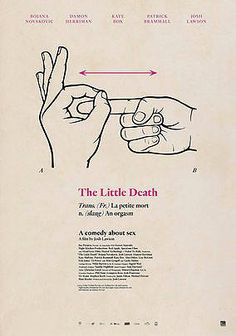 The Little Death -- i laughed , i cried, i had an amazing time!
