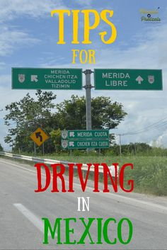 Tips for Driving in Mexico - Peanuts or Pretzels Travel