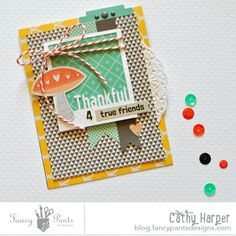 Thankful 4 True Friends card by Cathy Harper using the True Friend collection by FancyPantsDesigns.com