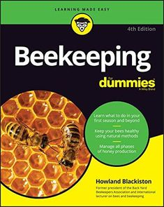 Read Howland Blackiston's book Beekeeping For Dummies (For Dummies (Lifestyle)). Published on by For Dummies. Beekeeping For Dummies, Beekeeping Books, Backyard Beekeeping, Beekeeping Supplies, Types Of Honey, Top Bar Hive, John Kerry, Back To Nature, Bee Keeping