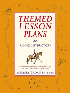 Themed Lesson Plans by Melissa Troup | Country Books Direct. A wealth of ideas, exercises and plans for group or individual lessons for all abilities, all levels and all ages. Each lesson plan follows a natural progression, gradually building up the difficulty of exercises as the ability of the pupils increases. Themes include: first lessons, circles, school figures, transitions, lateral work and more. #horse #riding #teaching #training #lessons