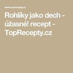Rohlíky jako dech - úžasné! recept - TopRecepty.cz