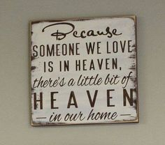 33 Inspiring Life Celebration Quotes - Because someone we love is in heaven, there's a little bit of heaven in our home. Hm Deco, Hallowen Ideas, Celebration Quotes, Home Goods Decor, My New Room, Wooden Signs, Wooden Sign Quotes, Pallet Quotes, Barn Wood Signs