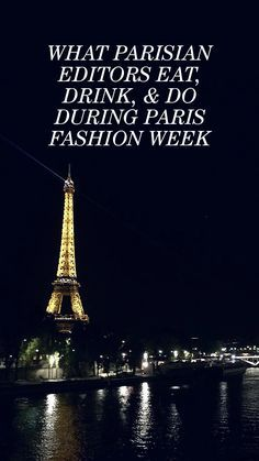 A Parisian Editor-Approved Guide to Paris Fashion Week: And no one knows the inside scoop on that better than the professional ~insiders~ at My Little Paris, the newsletter that delivers just that to the people who know the city best: Parisians. We asked for their Fashion Week version, and man, did they deliver—now we even know where to find Beyoncé. -- Eiffel Tower at night  |  coveteur.com