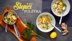 Slepičí polévka pro duši (i pro tělo) - Kuchařka pro dceru Soups And Stews, Ethnic Recipes, Food, Essen, Meals, Yemek, Eten