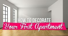 How to Decorate Your First Apartment|