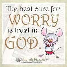 ✞♡✞ The best cure for Worry is trust in God.Little Church Mouse 26 Jan… Prayer Quotes, Faith Quotes, Bible Quotes, Bible Verses, Scriptures, Qoutes, Modest Mouse, Religious Quotes, Spiritual Quotes