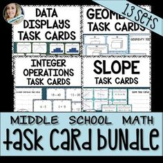 14 different task card sets for a total of 388 cards to help reinforce many Middle School Math Skills. Task card sets included : Geometry Task CardsData Displays Task CardsInteger Operations Task CardsSlope Task CardsSimple Interest Task CardsDecimal Operations Task CardsPercents Task CardsOrder of Operations with Integers Task CardsOrder of Operations with Whole Numbers Task CardsDistributive Property Task CardsWriting Equations & Expressions Task CardsFraction Operations Task CardsRatio...