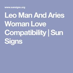 Leo Man And Aries Woman Love Compatibility | Sun Signs