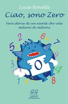 """Un libro sui numeri che mi ha entusiasmata: """"Ciao, sono Zero"""" ~ KeVitaFarelamamma   Che vita fare la mamma tra emozioni, letture e lavoretti per bambini"""