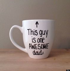 Your dad will love drinking his coffee out of this sweet mug