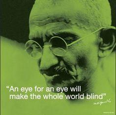 An eye for an eye will...