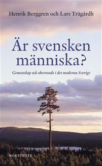 Är svensken människa? Henrik Berggren och Lars Trägårdh