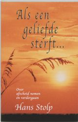 Als een geliefde sterft ... - Hans Stolp Books, Movie Posters, Products, Saints, Libros, Film Poster, Book, Popcorn Posters, Film Posters