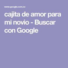 cajita de amor para mi novio - Buscar con Google