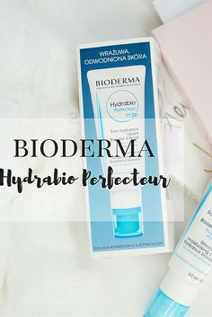 Bioderma Hydrabio Perfecteur review on  Agata Welpa MakeUp Beauty Blog.