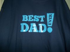 New Custom Screen Printed T-shirt Best Dad Ever! Fathers Day Sma
