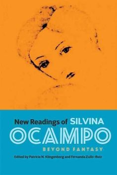 New Readings of Silvina Ocampo: Beyond Fantasy