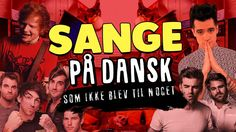 SANGE PÅ DANSK SOM IKKE BLEV TIL NOGET (Shape of You, Closer, P!ATD, Dir...