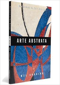 Arte Abstrata - Coleção Movimentos da Arte Moderna - 9788575030585 - Livros na Amazon Brasil